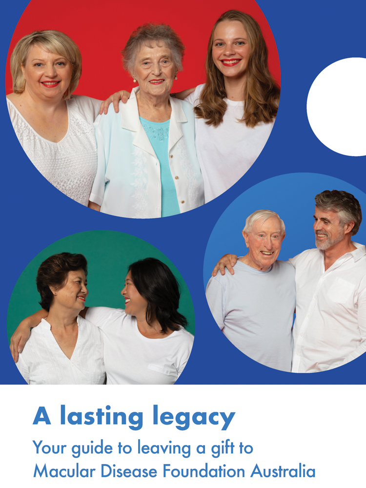 Image shows cover of bequest brochure. There are three circles, each showing images of family groups. Text reads: A lasting legacy. Your guide to leaving a gift to Macular Disease Foundation Australia.